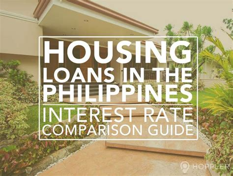 housing loan in the philippines housing loans in the philippines interest rate comparison guide