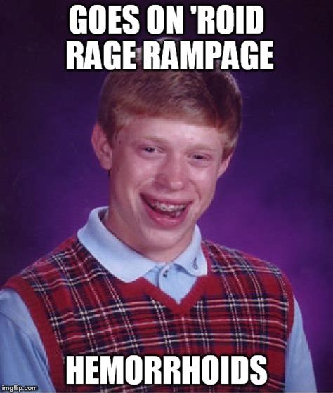 Hemorrhoid Meme - bad luck brian meme imgflip