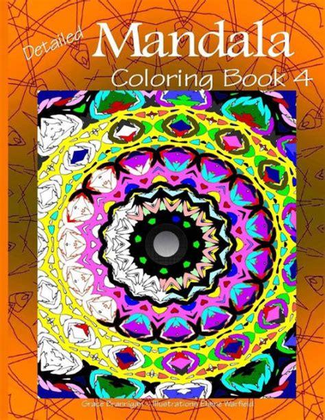 mandala coloring books barnes and noble detailed mandala coloring book 4 by grace brannigan