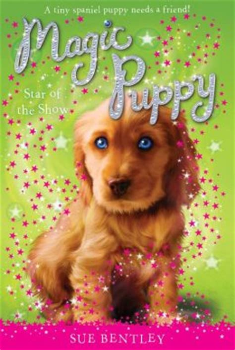magic puppy books of the show magic puppy series 4 by sue bentley 9781101171080 nook book