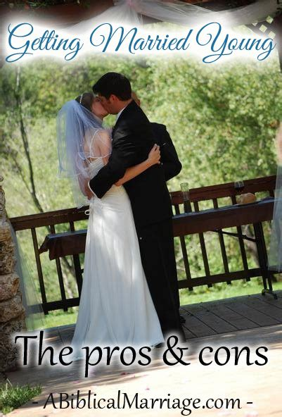 8 Pros And Cons On Getting Married At A Age by Marrying The Pros Cons A Biblical Marriage