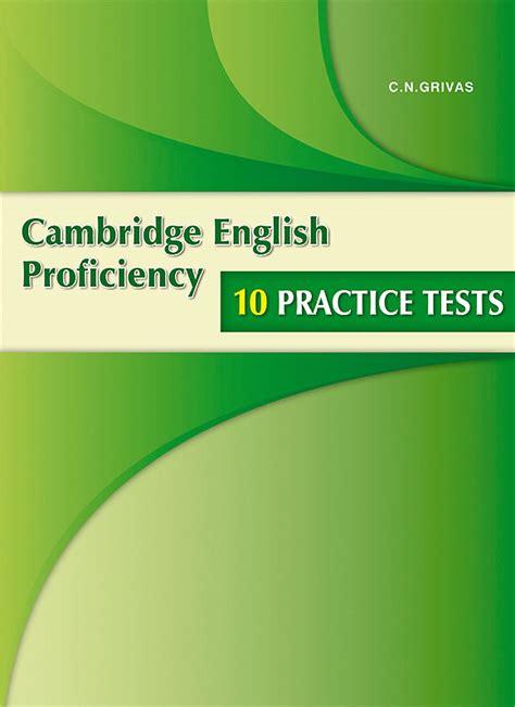 practice tests for cambridge grivas publications practice tests for the cambridge english proficiency