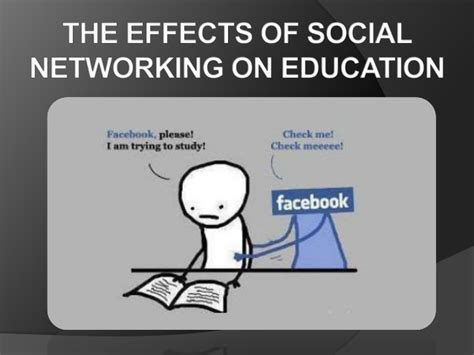 social networking effects the effects on social networking on education