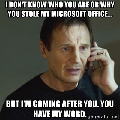Microsoft Word Meme - i don t know who you are or why you stole my microsoft
