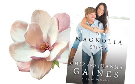 magnolia story excerpt the magnolia story by hgtv s chip and joanna gaines