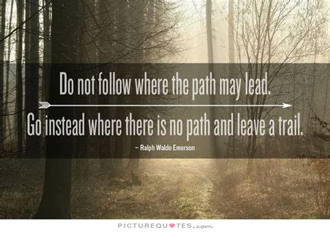 ralph waldo emerson quotes path quotesgram