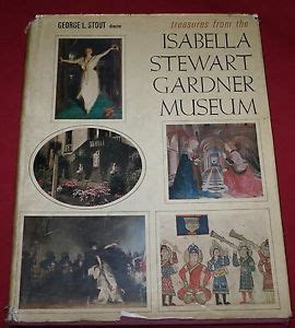 the stewart gardner museum a guide books treasures from the stewart gardner museum george