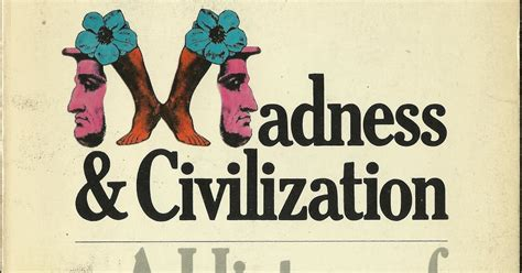 madness and civilization jlb books madness and civilization a history of in the age of reason by michel foucault