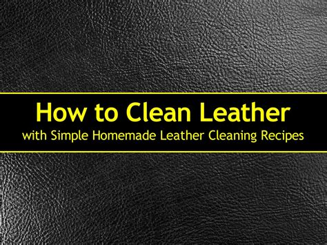 How Do U Clean Leather by How To Clean Leather With Simple Leather Cleaning