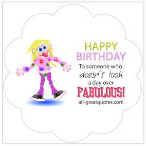 happy birthday to someone who doesn t look a day fabulous