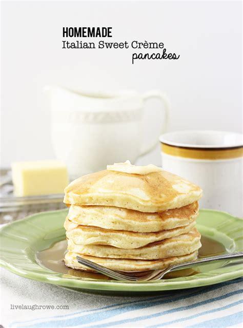 Homemade Italian Sweet Crème Pancakes   Live Laugh Rowe