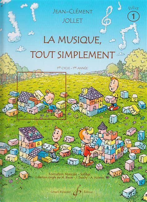 0043054609 dictees musicales volume eleve billaudot jollet jean clement la musique tout simplement
