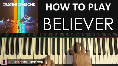 how to play the piano how to play imagine dragons believer piano tutorial
