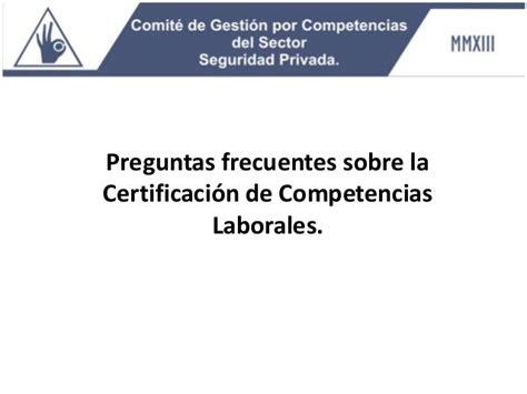 preguntas laborales preguntas frecuentes sobre la certificaci 243 n de