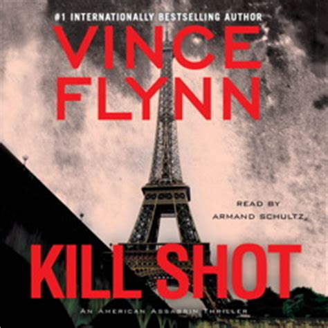 kill an american assassin thriller a mitch rapp novel books kill audiobook by vince flynn armand schultz