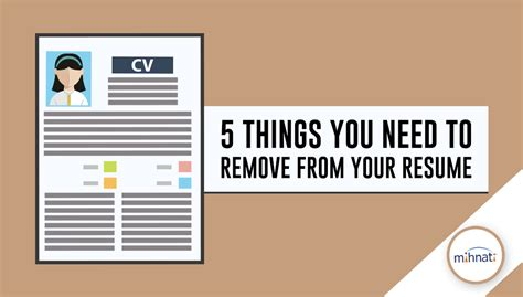 things you need to remove from your resume the mihnati