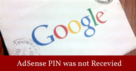 adsense pin not received adsense pin not received by post