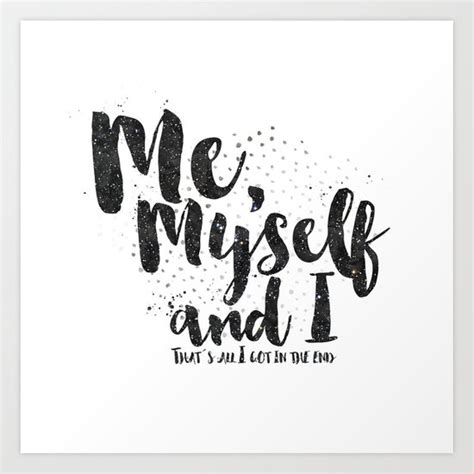 My Self me myself and i print by eleaxart society6