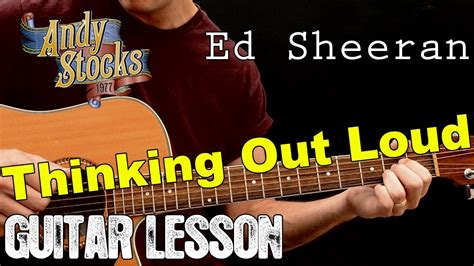 youtube tutorial thinking out loud thinking out loud guitar tutorial lesson ed sheeran