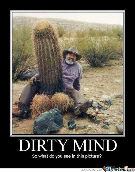 Dirty Pic Meme - dirty mind by alanarau meme center