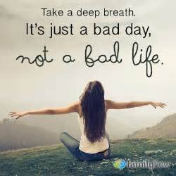 Bad Day Will Pass Quotes It S A Bad Day Not A Bad Life For The Of Sass
