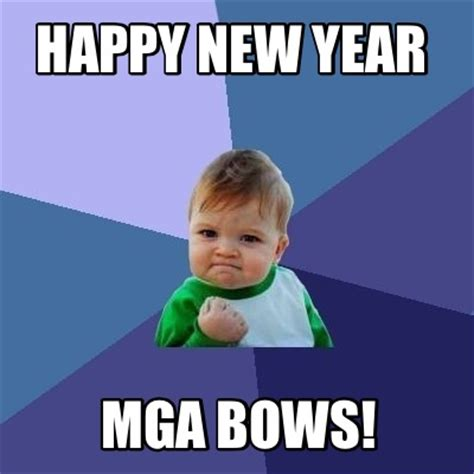 Happy New Year Meme 2014 - meme creator happy new year mga bows meme generator at
