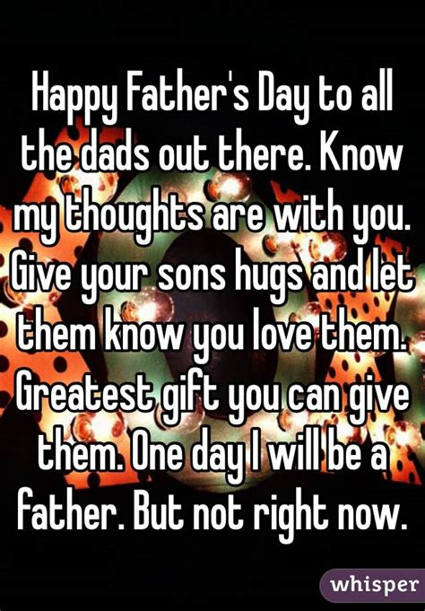 happy fathers day to all the dads out there happy s day to all the dads out there my