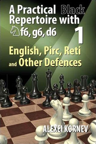the pirc defence grandmaster repertoire books a practical black repertoire with nf6 g6 d6 vol 1