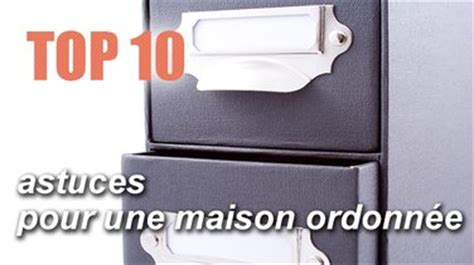 Astuce De Rangement Maison by Top 10 Des Astuces Rangements Pour Une Maison Ordonn 233 E