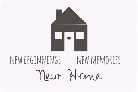 new beginnings new memories new home quotes