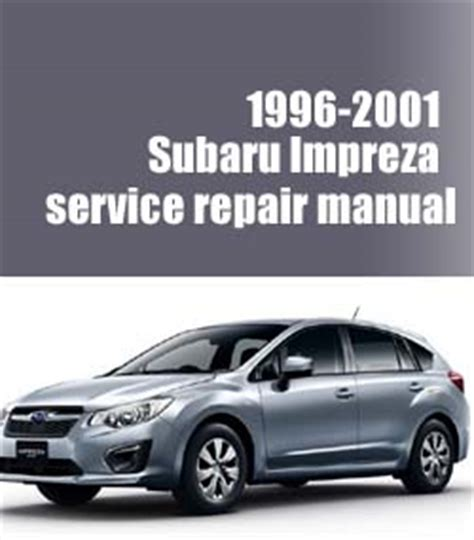 service manual 1999 2001 subaru impreza factory service repair manual 2000 downl free auto 2001 subaru impreza service manual download diy factory repair workshop maintenance
