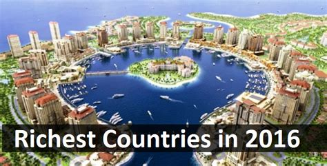 top 10 richest countries of the world in 2016 smart earning methods