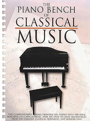 the piano bench of classical music the piano bench of classical music piano solo book by amy