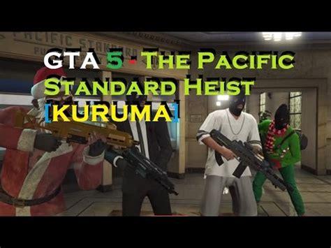 gta 5 the pacific standard heist [kuruma] youtube