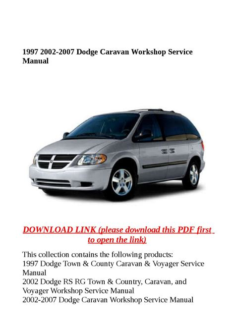 how to download repair manuals 2005 dodge caravan electronic throttle control 1997 2002 2007 dodge caravan workshop service manual by steve issuu