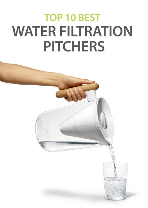 best water filtration top 10 best water filtration pitchers our buying guide