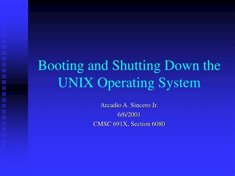 The Unix Operating System ppt booting and shutting the unix operating system