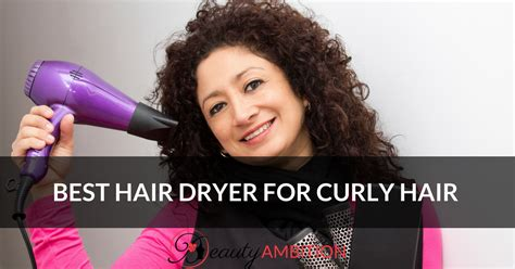 Best Hair Dryer For Curly Wavy Hair by Best Hair Dryer For Curly Hair In 2018 Ambition