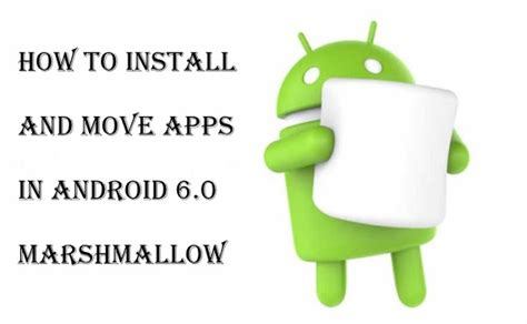 how to move apps on android how to install and move apps in android 6 0 marshmallow digital addadigital adda