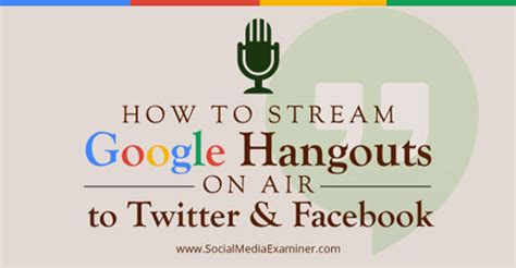 How To Search For On Hangouts How To Hangouts On Air To And Social Media Examiner