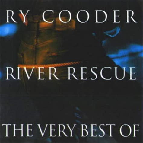 ry cooder best album river rescue the best by ry cooder song list