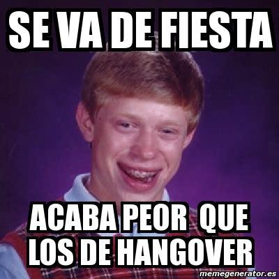 Hangover Meme Generator - meme bad luck brian se va de fiesta acaba peor que los