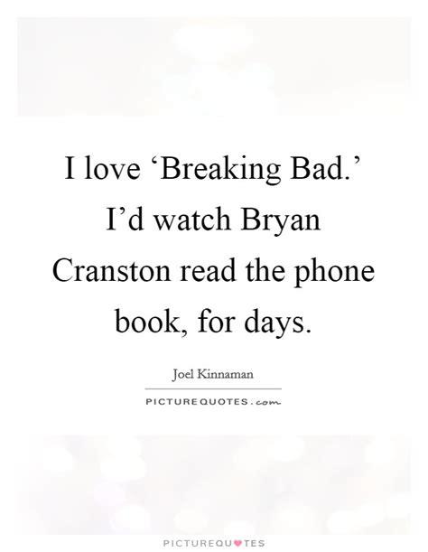 bryan cranston book quotes i love breaking bad i d watch bryan cranston read the