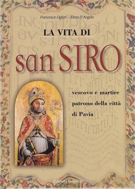 patrono di pavia la vita di san siro vescovo e martire patrono della citt 224