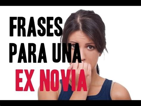 imagenes de amor para mi ex novia mira frases para una ex novia para dedicar youtube