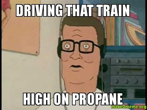 Propane And Propane Accessories Meme - hank hill propane meme