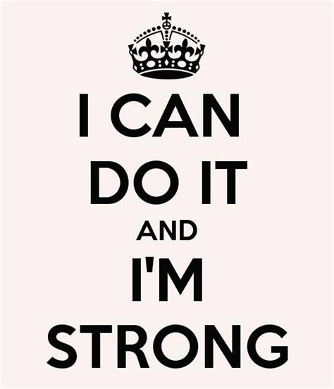 i can do it i can do it and i m strong poster pereiramichela94 keep calm o matic