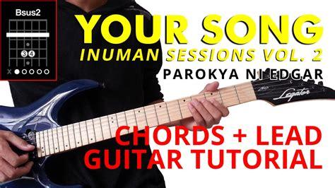 tutorial guitar your song your song inuman sessions vol 2 parokya ni edgar chords