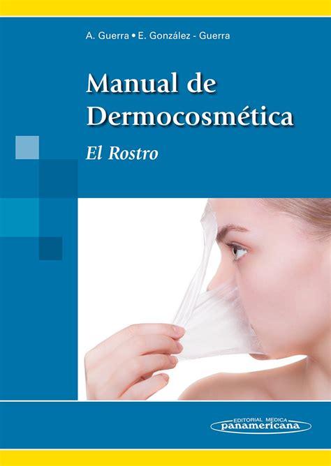 manual de dermocosm 233 tica el rostro ebook