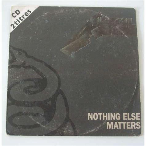 nothing else matters metalica nothing else matters enter sandman by metallica cds